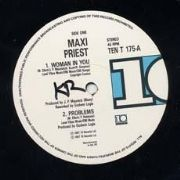 WOMAN IN YOU / MUST BE A WAY. Artist: Maxi Priest. Label: 10 Records.